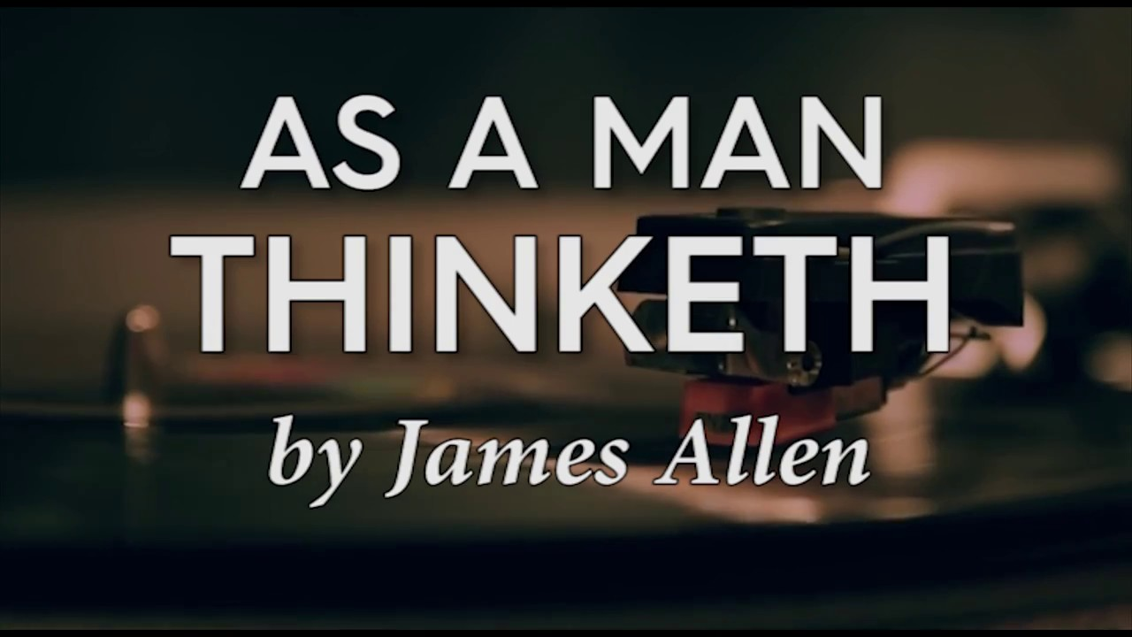 James Allen - As a Man Thinketh